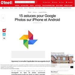 15 astuces pour Google Photos sur iPhone et Android