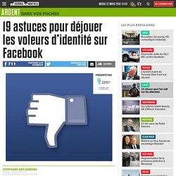 19 astuces pour déjouer les voleurs d'identité sur Facebook