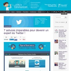 7 astuces imparables pour devenir un expert ès Twitter