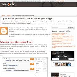 Les 10 astuces incontournables pour Blogger