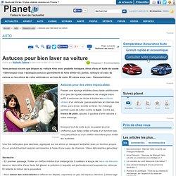 Astuces pour bien laver sa voiture - Planet.fr : Astuces pour des vitres impeccables