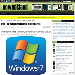 THFR : 35 trucs et astuces pour Windows Seven - Logiciels/OS