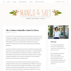 Mes 5 Astuces Naturelles Contre Le Stress - Mango and Salt