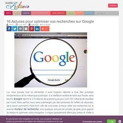 16 Astuces pour optimiser vos recherches sur Google