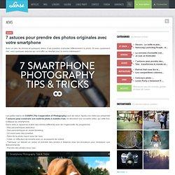 7 astuces pour prendre des photos originales avec votre smartphone