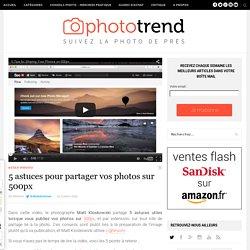5 astuces pour partager vos photos sur 500px