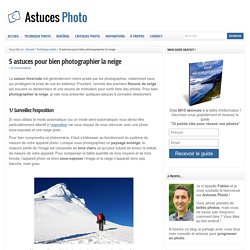 ##5 astuces pour bien photographier la neige
