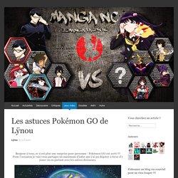 Les astuces Pokémon GO de Lÿnou