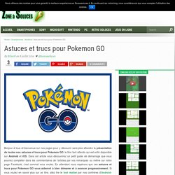 Astuces et trucs pour Pokemon GO - Zoneasoluces.fr