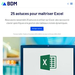 25 astuces pour maîtriser Excel - Blog du Modérateur