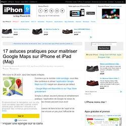 17 astuces pratiques pour maitriser Google Maps sur iPhone et iPad (Maj) - iPhone 7, 6s, iPad et Apple Watch : blog et actu par iPhon.fr