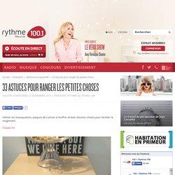 33 astuces pour ranger les petites choses - 100.1 Rythme FM