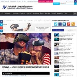 Cinéma VR - 4 astuces pour créer de bons films en réalité virtuelle