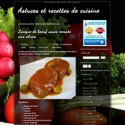 Langue de boeuf sauce tomate aux olives - Astuces et recettes de cuisine