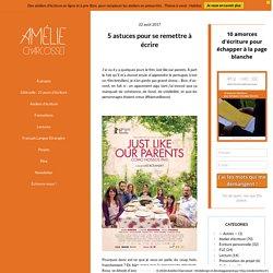 5 astuces pour se remettre à écrire - Amélie Charcosset