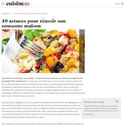 10 astuces pour réussir son couscous maison