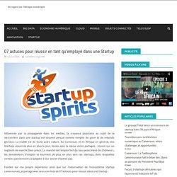07 astuces pour réussir en tant qu'employé dans une Startup
