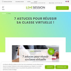 7 astuces pour réussir sa classe virtuelle ! - Live Session