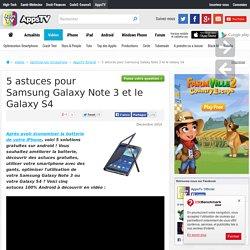 5 astuces pour Samsung Galaxy Note 3 et le Galaxy S4