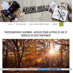 Astuces simples pour réussir et retoucher vos photos d'automne