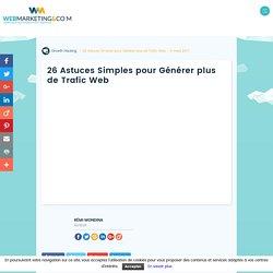 ▷ 26 Astuces Simples pour Générer plus de Trafic Web
