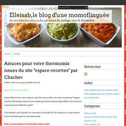 """Astuces pour votre thermomix issues du site """"espace-recettes"""" par Chachev"""