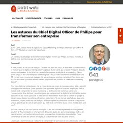 Les astuces du Chief Digital Officer de Philips pour transformer son entreprise