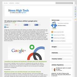 10 astuces pour mieux utiliser google plus