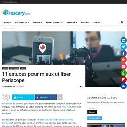 11 astuces pour mieux utiliser Periscope