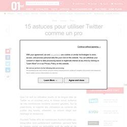 15 astuces pour utiliser Twitter comme un pro