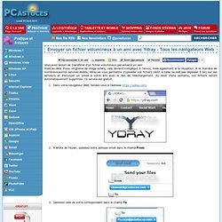 Envoyer un fichier volumineux à un ami avec Ydray - Tous les navigateurs Web