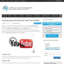 """5 astuces pour avoir plus de """"vues"""" sur YouTube"""