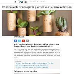28 idées astucieuses pour planter vos fleurs à la maison