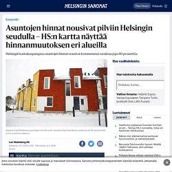 Asuntojen hinnat nousivat pilviin Helsingin seudulla – HS:n kartta näyttää hinnanmuutoksen eri alueilla - Kaupunki