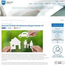 Asuransi Terbaik di Indonesia Sebagai Standar (1)