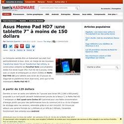 """Asus Memo Pad HD7 :une tablette 7"""" à moins de 150 dollars"""