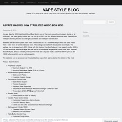 Asvape Gabriel 80W Stabilized Wood Box Mod