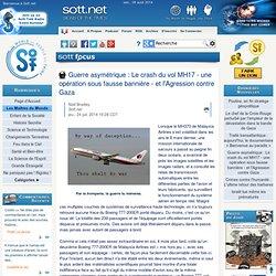 Guerre asymétrique : Le crash du vol MH17 - une opération sous fausse bannière - et l'Agression contre Gaza
