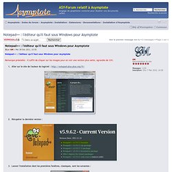 Notepad++ : l'éditeur qu'il faut sous Windows pour Asymptote : Installation d'Asymptote - ASY-Forum dédié à Asymptote