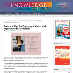 Tools and Tips for Engaging Students with Asynchronous Discussions