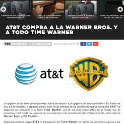 AT&T compra a la Warner Bros. y a todo Time Warner