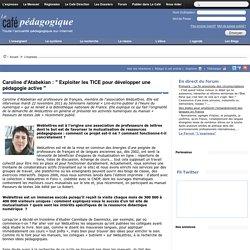 """Caroline d'Atabekian : """" Exploiter les TICE pour développer une pédagogie active """""""