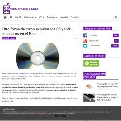 Otro forma de como expulsar los CD y DVD atascados en el Mac