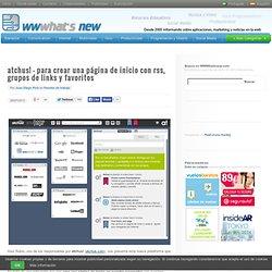 atchus! – para crear una página de inicio con rss, grupos de links y favoritos