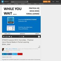 ATD2015 session M101 final slides - Practical Use of Social Media in …