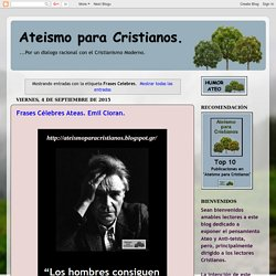 Ateismo para Cristianos.: Frases Celebres