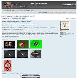 www.GIMP-Atelier.org • Thema anzeigen - Plugin: Abdunkelnde Rahmen (Darken Frames)