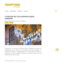 ARTICLE: Sadik Haddari – Comptoir du Maroc