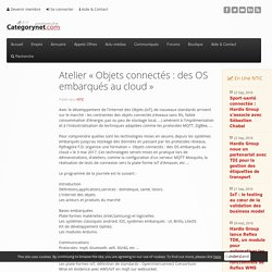 Atelier «Objets connectés: des OS embarqués au cloud »