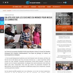 Un atelier sur les cuisines du monde pour mieux se connaître – ATD (Agir Tous pour la Dignité) Quart Monde